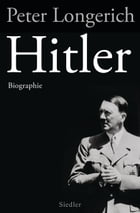 Hitler: Biographie by Peter Longerich