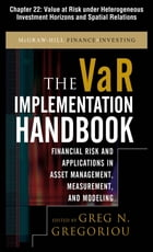 The VAR Implementation Handbook, Chapter 22 - Value at Risk under Heterogeneous Investment Horizons and Spatial Relations by Greg N. Gregoriou