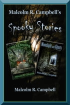 Malcolm R. Campbell's Spooky Stories