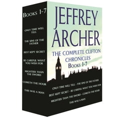 The Complete Clifton Chronicles, Books 1-7: Only Time Will Tell, The Sins of the Father, Best Kept…