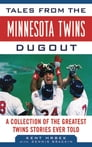 Tales from the Minnesota Twins Dugout Cover Image