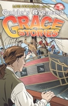 Guide's Greatest Grace Stories by Lori Peckham