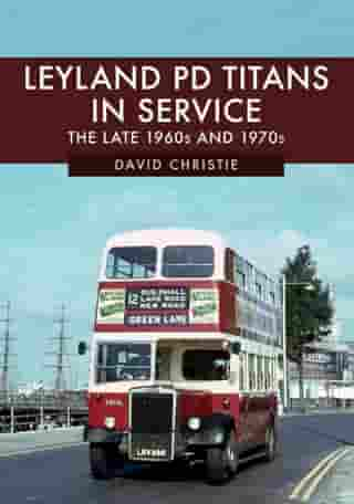 Leyland PD Titans in Service: The Late 1960s and 1970s