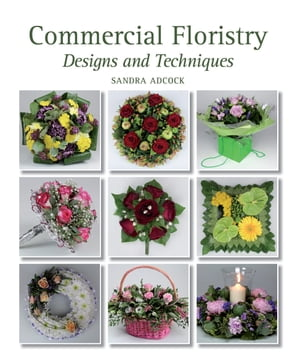 Commercial Floristry Designs and Techniques