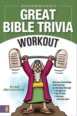 Book Zondervan's Great Bible Trivia Workout by Brad Densmore