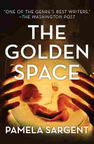 The Golden Space by Pamela Sargent