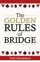 The Golden Rules Of Bridge by Paul Mendelson