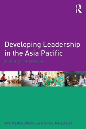 Developing Leadership in the Asia Pacific A focus on the individual