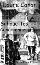 Silhouetees Canadiennes by Laure Conan