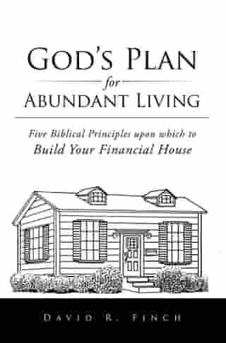 God'S Plan for Abundant Living: Five Biblical Principles