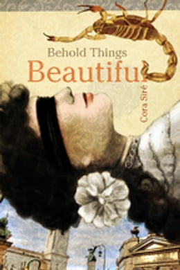 Book Behold Things Beautiful by Cora Siré