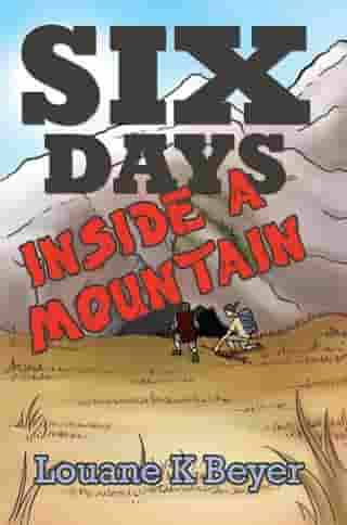 Six Days Inside a Mountain