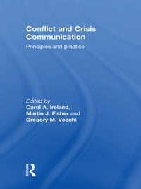 Conflict and Crisis Communication: Principles and Practice