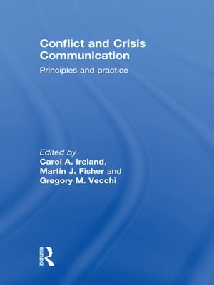 Conflict and Crisis Communication Principles and Practice