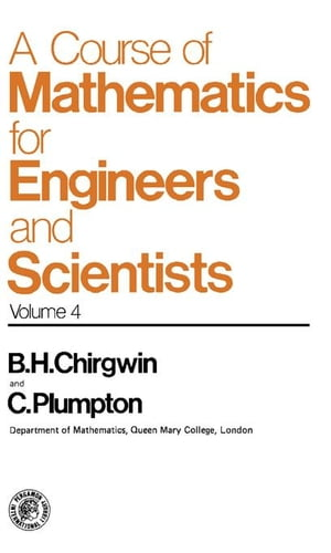 A Course of Mathematics for Engineerings and Scientists: Volume 4