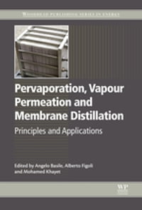 Pervaporation, Vapour Permeation and Membrane Distillation: Principles and Applications