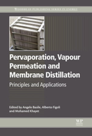 Pervaporation,  Vapour Permeation and Membrane Distillation Principles and Applications