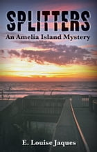 Splitters, An Amelia Island Mystery by E. Louise Jaques