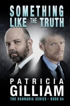 Something Like the Truth by Patricia Gilliam