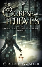 The Corpse Thieves by Charlotte E. English