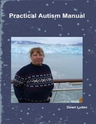 Practical Autism Manual by Dawn Lucan