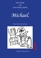 Michael.: A dream destiny in diary sheets. by Petra Mettke