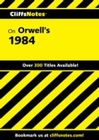 CliffsNotes on Orwell's 1984 by Nikki Moustaki