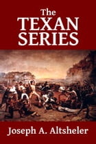 The Texan Series: The Texan Star and the Texan Scouts by Joseph A. Altsheler