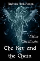 The Key and the Chain by Elliot DeLocke