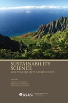 Sustainability Science for Watershed Landscapes