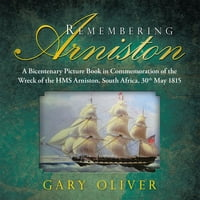 Remembering Arniston: A Bicentenary Picture Book in Commemoration of the Wreck of the Hms Arniston…