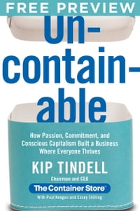 Uncontainable EXTENDED PREVIEW, Chapters 1-3: How Passion, Commitment, and Conscious Capitalism…