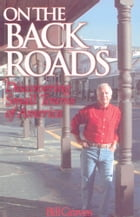 On the Back Roads: Discovering Small Towns of America by Bill Graves