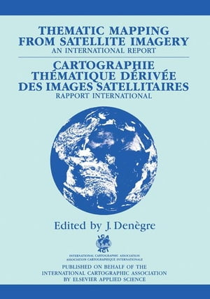 Thematic Mapping from Satellite Imagery: An International Report