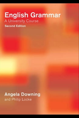 Book English Grammar: A University Course by Downing, Angela