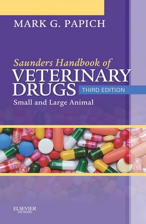 Saunders Handbook of Veterinary Drugs Small and Large Animal