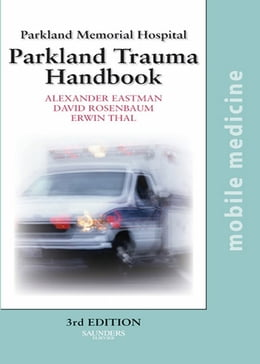 Book The Parkland Trauma Handbook: Mobile Medicine Series by Alexander L. Eastman