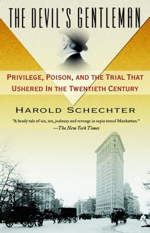 The Devil's Gentleman Privilege,  Poison,  and the Trial That Ushered in the Twentieth Century