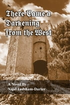 There Came a Darkening from the West by Nigel Ledsham-Darter