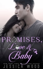 Promises, Love and Baby by Jessica Wood
