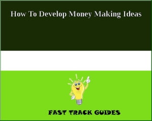 How To Develop Money Making Ideas by Alexey