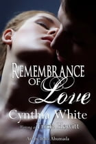Remembrance of Love by Cynthia White