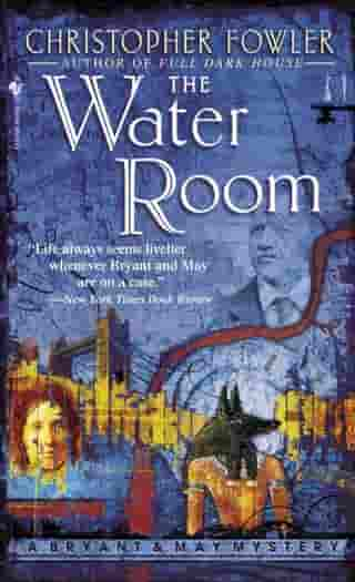 The Water Room: A Peculiar Crimes Unit Mystery by Christopher Fowler