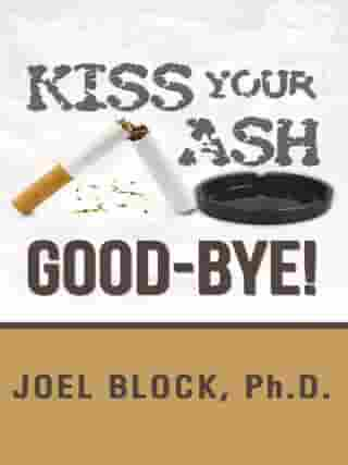 Kiss Your Ash Good-Bye!