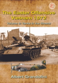 The Easter Offensive, Vietnam 1972. Volume 2