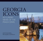 Georgia Icons: 50 Classic Views of the Peach State by Don Rhodes