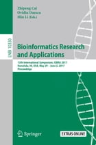 Bioinformatics Research and Applications: 13th International Symposium, ISBRA 2017, Honolulu, HI, USA, May 29 – June 2, 2017, Proceedings by Zhipeng Cai