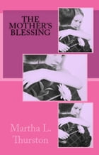 The Mother's Blessing: Book 3 of the Deirfiur Series by Martha L. Thurston