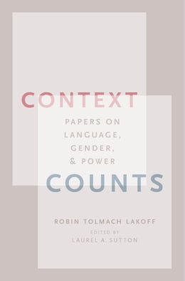 Book Context Counts: Papers on Language, Gender, and Power by Robin Tolmach Lakoff