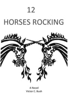 Twelve Horses Rocking by Victor C Bush
